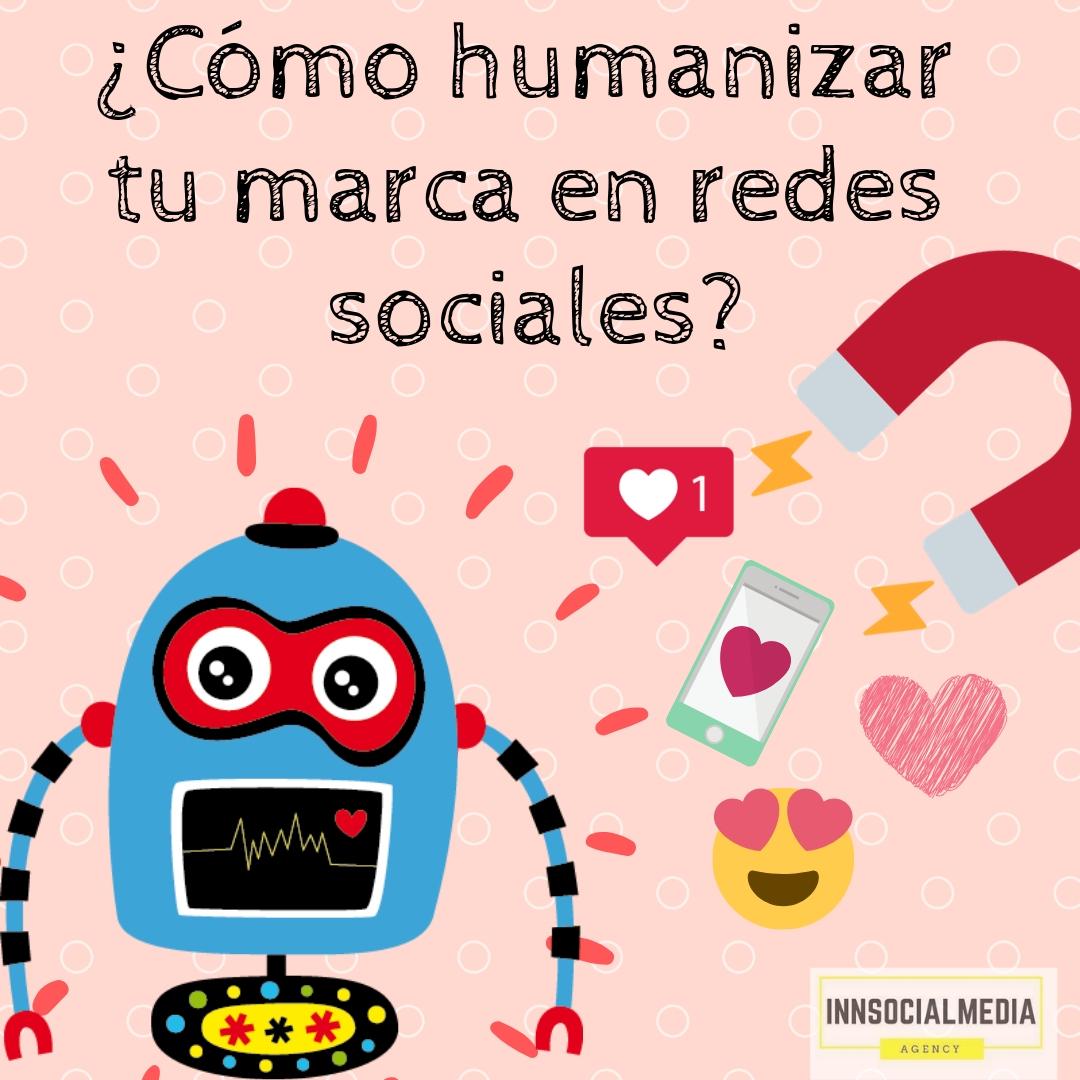 ¿Cómo humanizar tu marca en redes sociales?