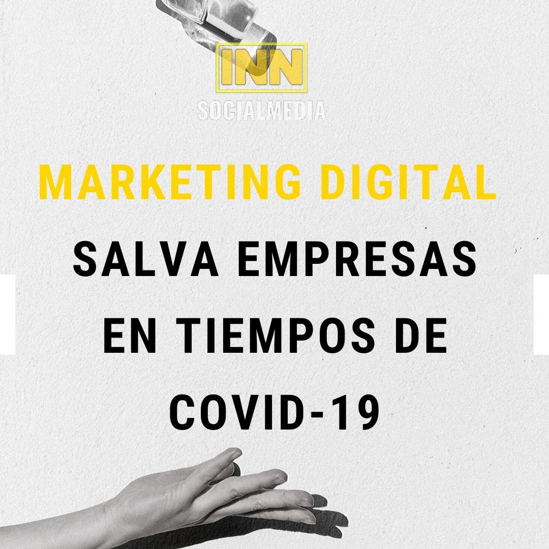 Marketing Digital  Salva Empresas En Tiempos De Covid-19