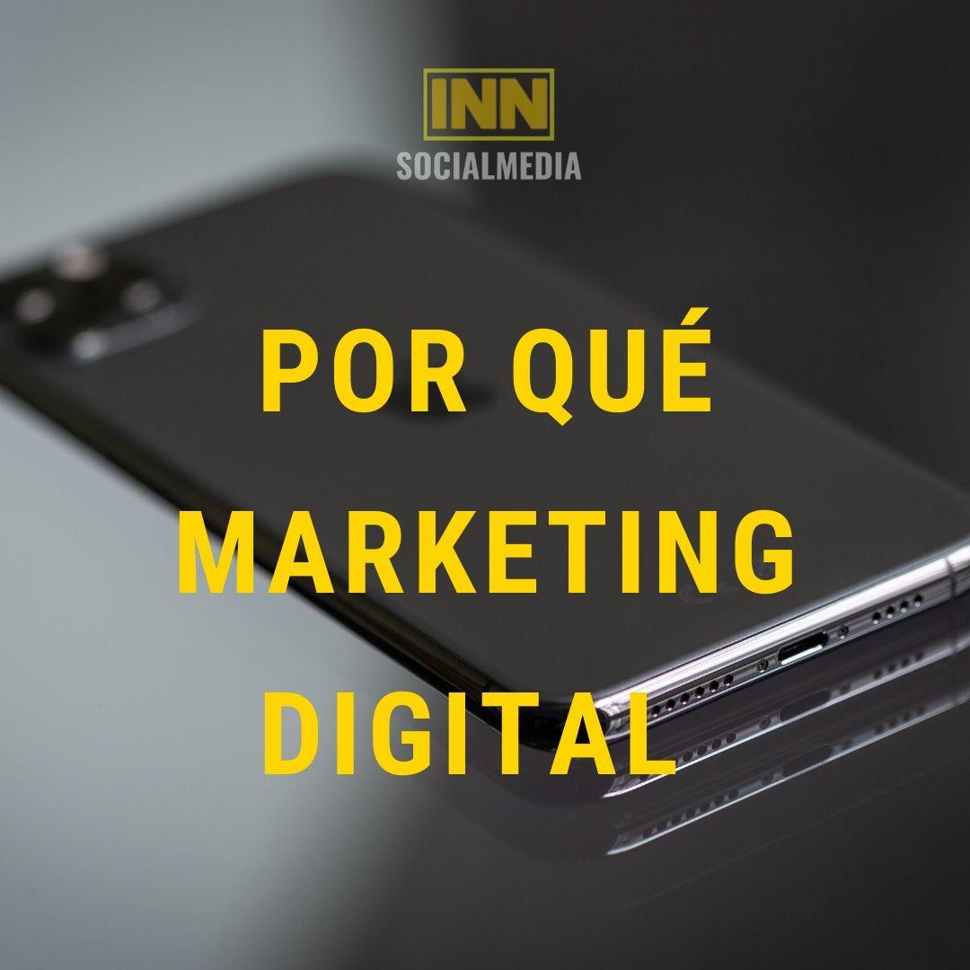 Por qué Marketing Digital